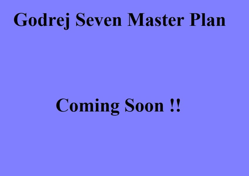 Master Plan of Godrej 7 Seven Residential Project